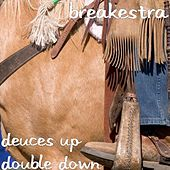 Deuces Up Double Down by Breakestra