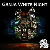 Play & Download Ganja White Night by Ganja White Night | Napster