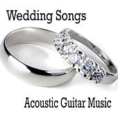 Play & Download Wedding Classical Songs - Acoustic Guitar Music by Guitar Music Songs | Napster