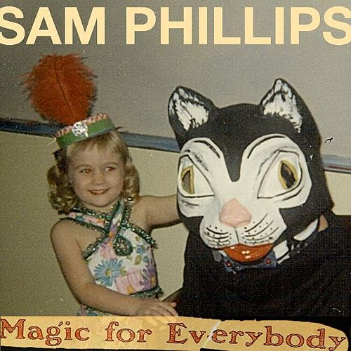 Magic For Everybody by Sam Phillips