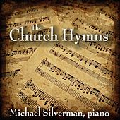 Play & Download The Church Hymns by Michael Silverman | Napster