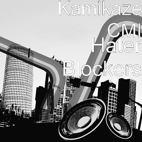 Hater Blockers by Kamikaze CMI