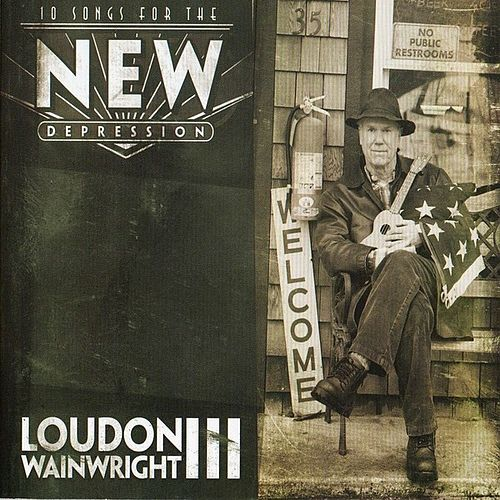 Play & Download Songs For The New Depression by Loudon Wainwright III | Napster