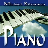 Play & Download Piano by Michael Silverman | Napster