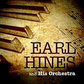 Play & Download Earl Hines & His Orchestra by Earl Fatha Hines | Napster