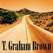 Play & Download T. Graham Brown by T. Graham Brown | Napster