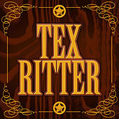 Play & Download Tex Ritter by Tex Ritter | Napster