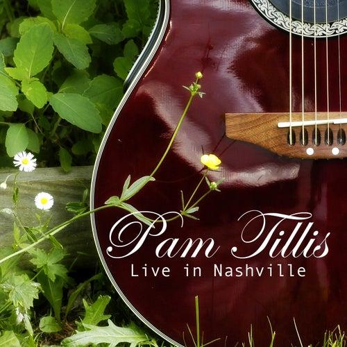 Pam Tillis - Live in Nashville by Pam Tillis