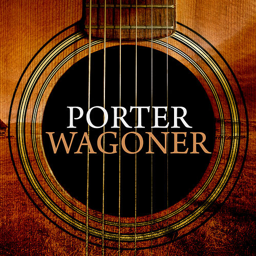 Play & Download Porter Wagoner by Porter Wagoner | Napster