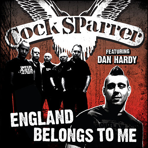 Play & Download England Belongs To Me (Dan Hardy Version) by C*ck Sparrer | Napster