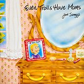 Play & Download Even Trolls Have Moms by Joe Scruggs | Napster