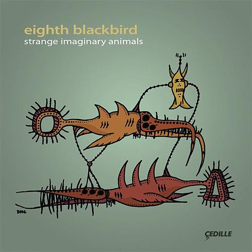 Play & Download Eighth Blackbird: Strange Imaginary Animals by Eighth Blackbird | Napster