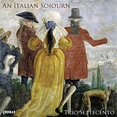 Play & Download Italian Sojourn (An) by Trio Settecento | Napster