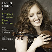 Play & Download Clement, F.: Violin Concerto / Beethoven, L. Van: Violin Concerto, Op. 61 by Rachel Barton Pine | Napster
