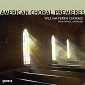Play & Download Choral Concert: William Ferris Chorale – Hovhaness, A. / Cohen, E. / Nicholson, P. / French, P. / Blackwood, E. / Kreutz, R. / Ferris, W. / White, W.C by Paul French | Napster