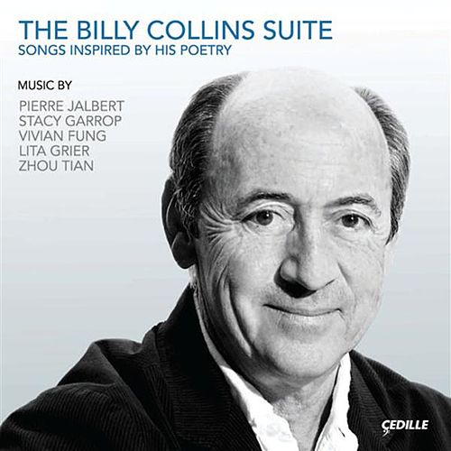 The Billy Collins Suite (Songs Inspired by his Poetry) by Various Artists