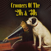 Play & Download Crooners Of The '20s & '30s by Various Artists | Napster