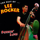 Burnin' Love: The Best Of Lee Rocker by Lee Rocker