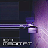 Play & Download Ion Meditat by Pro-Tech   Napster
