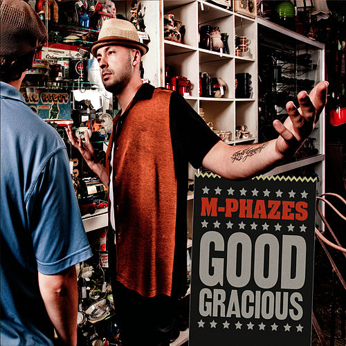 Play & Download Good Gracious by M-Phazes | Napster