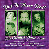 Play & Download Put It There Pal - The Greatest Duets Ever by Various Artists | Napster