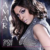 Show It Off by Amar