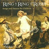 Play & Download Ring A Ring O'Roses - Songs and Dances for Children by Various Artists | Napster