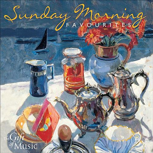 Sunday Morning Favourites - Gentle Classical Music by Various Artists