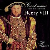 Henry VIII: Choral and Instrumental Music by Various Artists