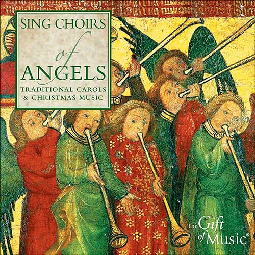 Christmas Music and Traditional Carols - Sing Choirs of Angels by Various Artists