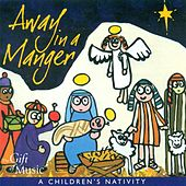 Christmas Away in A Manger (A Children's Nativity) by Various Artists