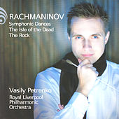 Play & Download Rachmaninov: Symphonic Dances, The Isle of the Dead, The Rock by Various Artists | Napster