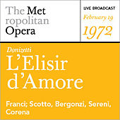 Play & Download Donizetti: L Elisir d'Amore (February 19, 1972) by Various Artists | Napster