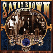 Play & Download Hellbound Train - Live! 1969-1972 by Savoy Brown | Napster