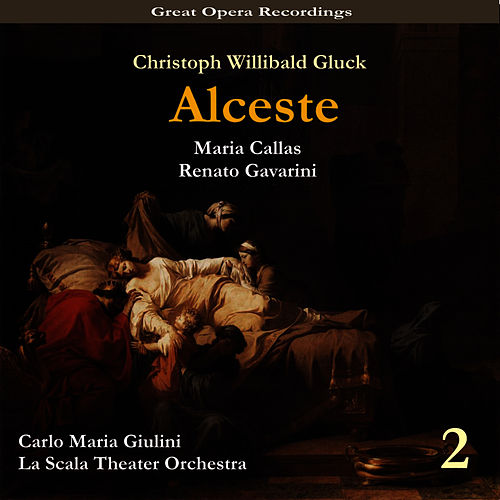 Play & Download C.W. Gluck: Alceste(Callas, Gavarini,Giulini) [1954], Vol. 2 by Milan Teatro alla Scala Orchestra | Napster