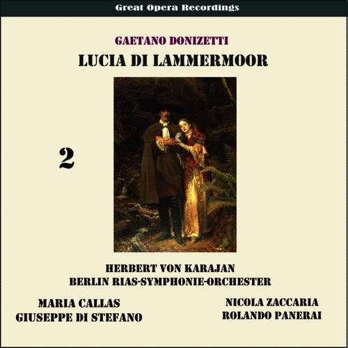 Play & Download Gaetano Donizetti: Lucia de Lamermoor (Karajan,Callas, Di Stefano,Penerai) [1955], Vol. 2 by RIAS Symphony Orchestra | Napster