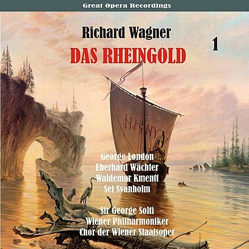 Richard Wagner: Das Rheingold [1958], Vol. 1 by George Solti