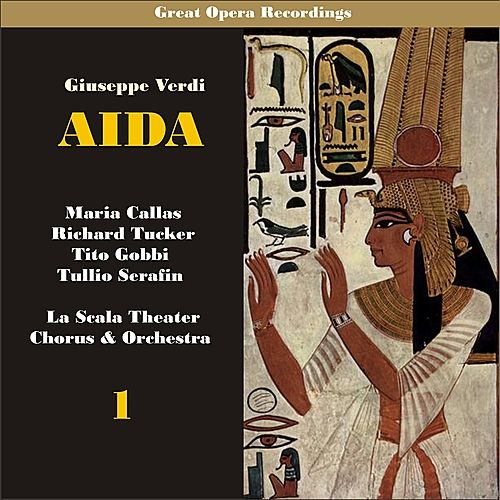 Play & Download Giuseppe Verdi: Aida [Callas, Tucker, Serafin] [1955], Vol. 1 by Milan Teatro alla Scala Chorus | Napster