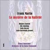 Play & Download Martin: Le mystère de la Nativité [1957], Vol. 1 by Orchestre de la Suisse Romande | Napster