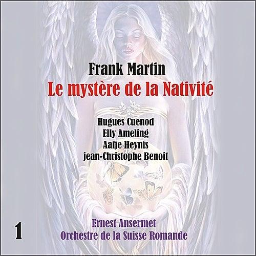 Martin: Le mystère de la Nativité [1957], Vol. 1 by Orchestre de la Suisse Romande