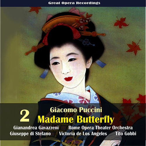 Play & Download Giacomo Puccini: Madame Butterfly (Gavazzeni,De Los Angeles,Di Stefano) [1954], Vol. 2 by Rome Opera Chorus and Orchestra | Napster