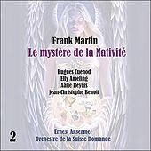Play & Download Martin: Le mystère de la Nativité [1957], Vol. 2 by Orchestre de la Suisse Romande | Napster