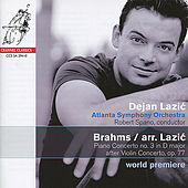 Play & Download Brahms: Piano Concerto No. 3 in D Major after Violin Concerto, Op. 77 by Dejan Lazić | Napster