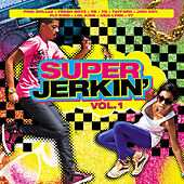 Super Jerkin Vol. 1 by Various Artists