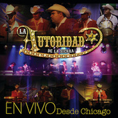Play & Download En Vivo Desde Chicago by La Autoridad De La Sierra | Napster