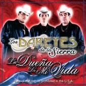 Play & Download Dueña De Mi Vida by Los Dareyes De La Sierra | Napster