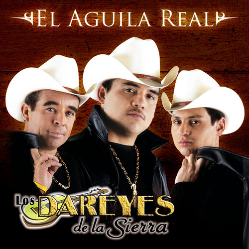 Play & Download El Águila Real by Los Dareyes De La Sierra | Napster