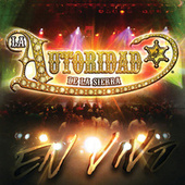 Play & Download En Vivo by La Autoridad De La Sierra | Napster