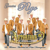 Play & Download Gracias Rigo by La Autoridad De La Sierra | Napster