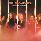 Play & Download Queens Of Noise by The Runaways | Napster